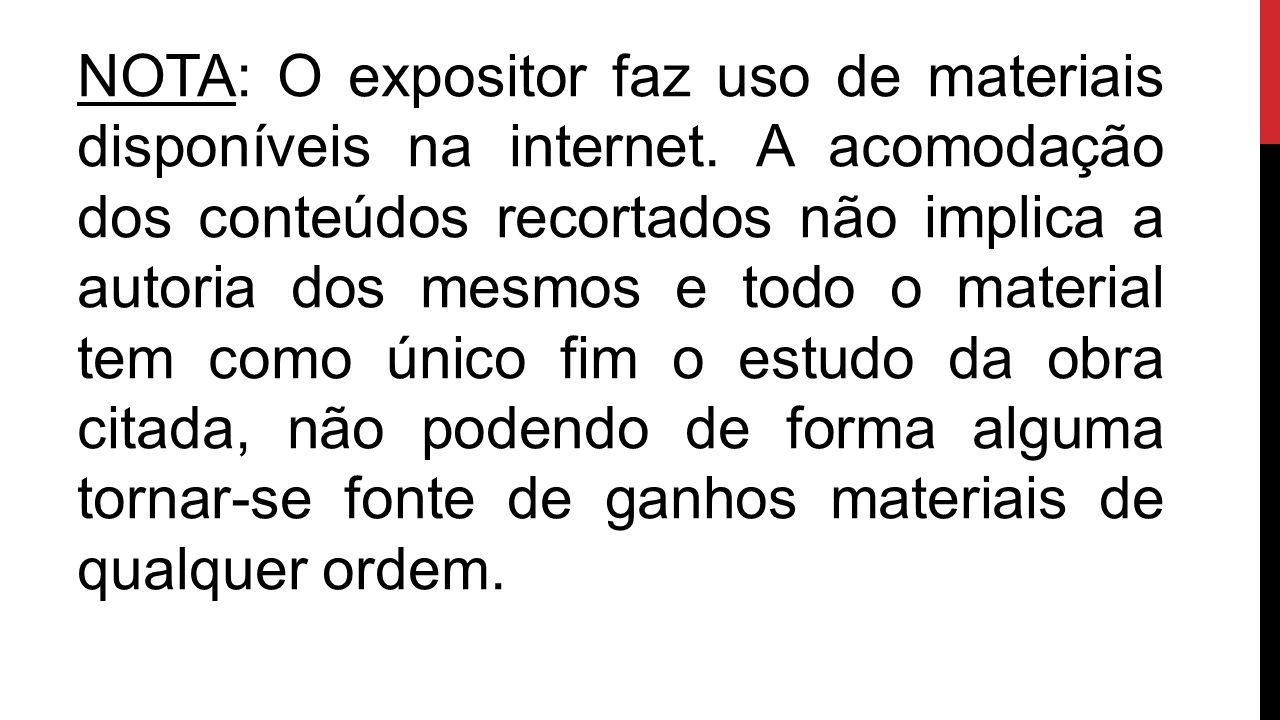 NOTA: O expositor faz uso de materiais disponíveis na internet
