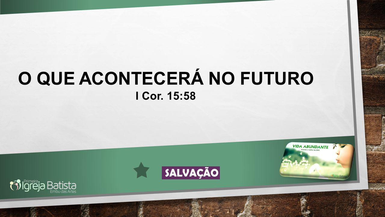 O QUE ACONTECERÁ NO FUTURO