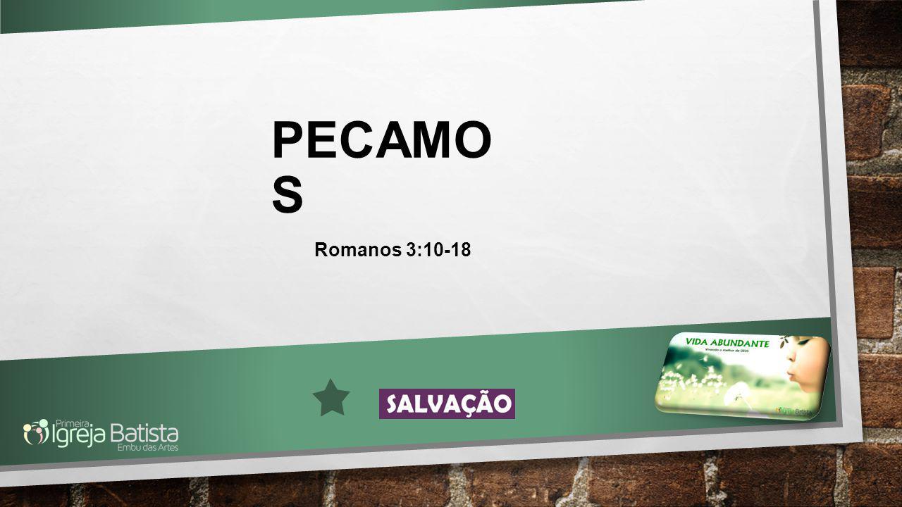 PECAMOS Romanos 3:10-18