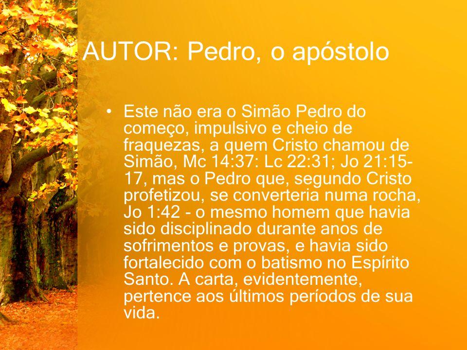 AUTOR: Pedro, o apóstolo