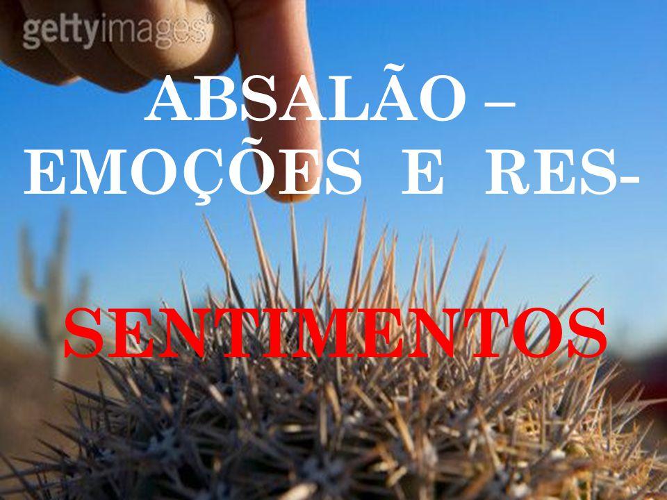 ABSALÃO – EMOÇÕES E RES-