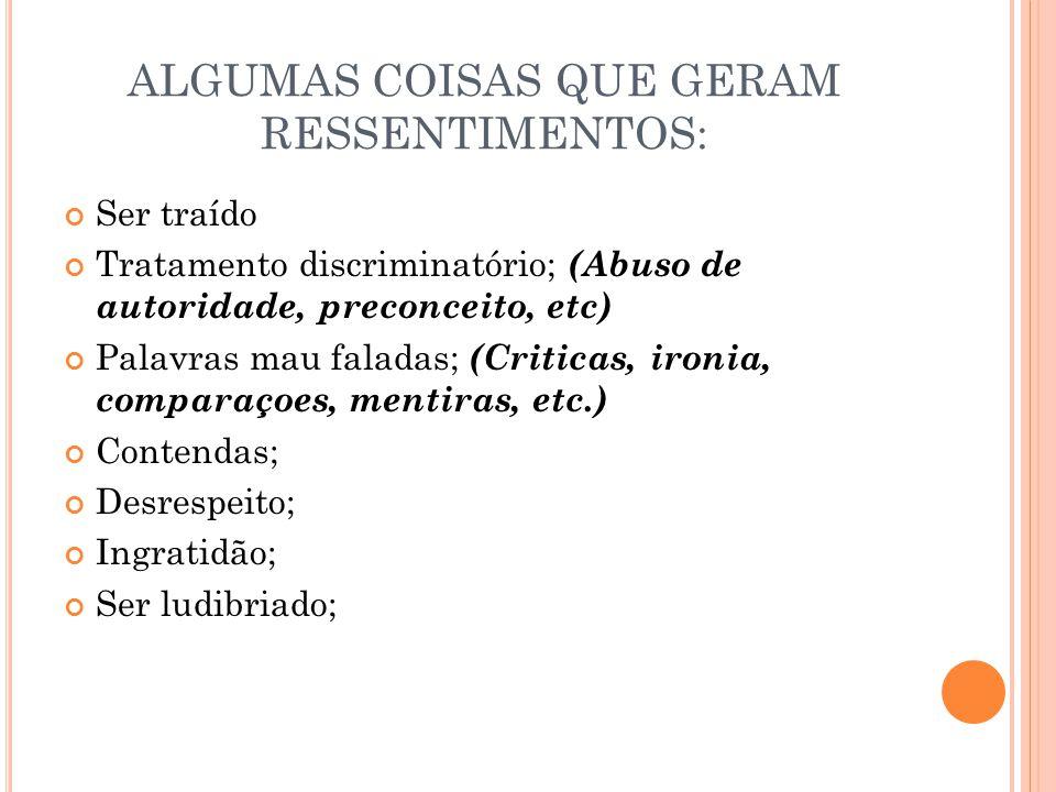 ALGUMAS COISAS QUE GERAM RESSENTIMENTOS: