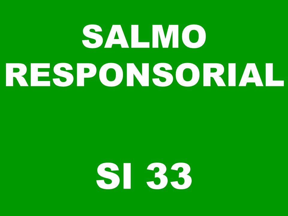 SALMO RESPONSORIAL Sl 33