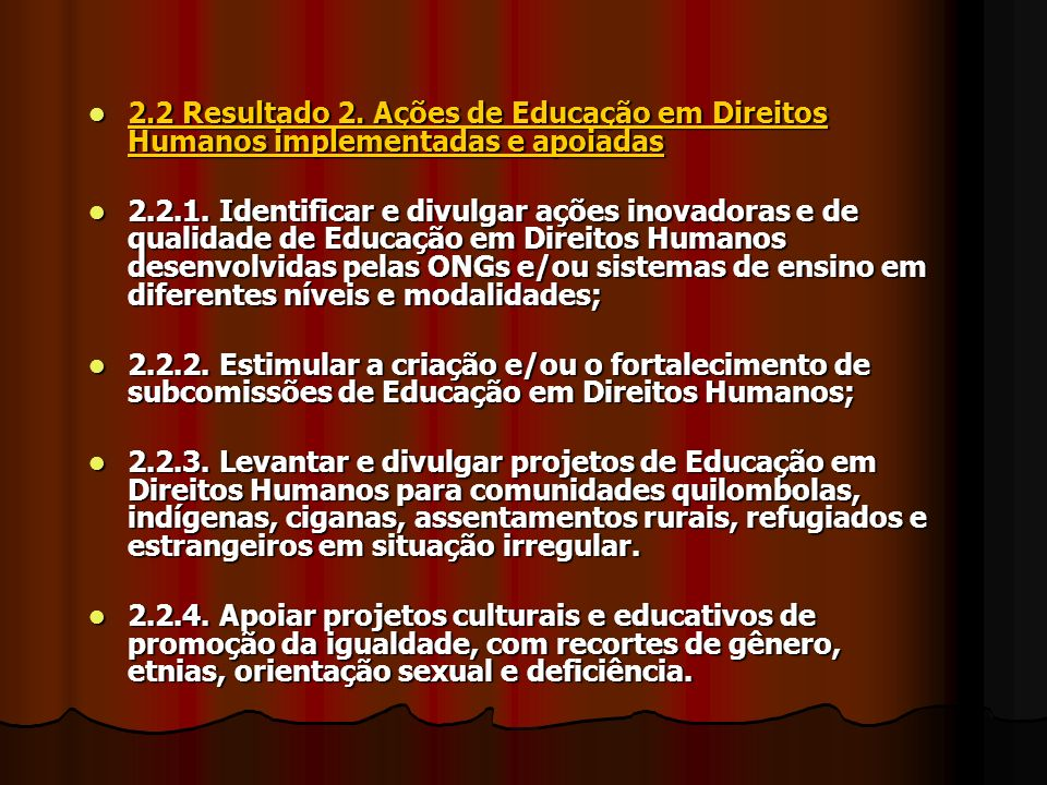 2.2 Resultado 2. Ações de Educação em Direitos Humanos implementadas e apoiadas