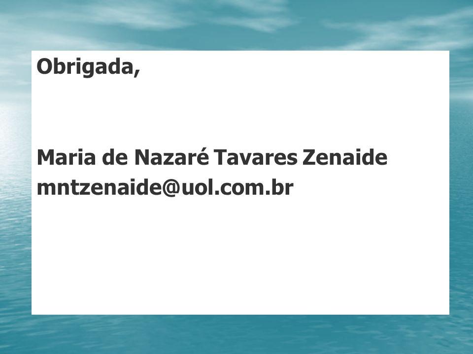 Obrigada, Maria de Nazaré Tavares Zenaide mntzenaide@uol.com.br