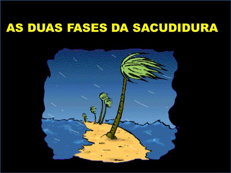AS DUAS FASES DA SACUDIDURA