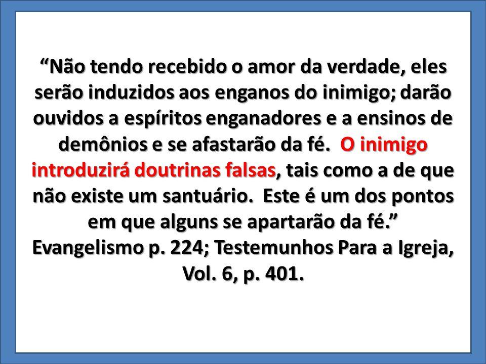 Evangelismo p. 224; Testemunhos Para a Igreja, Vol. 6, p. 401.