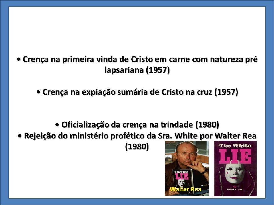 • Crença na expiação sumária de Cristo na cruz (1957)