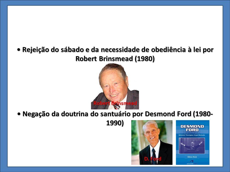 • Negação da doutrina do santuário por Desmond Ford (1980-1990)