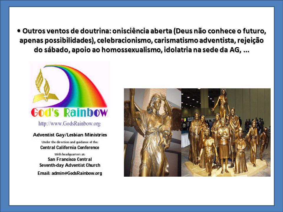 do sábado, apoio ao homossexualismo, idolatria na sede da AG, ...