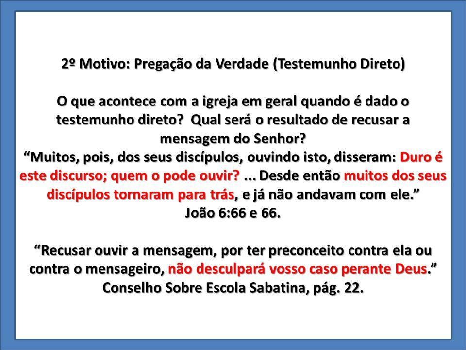 2º Motivo: Pregação da Verdade (Testemunho Direto)