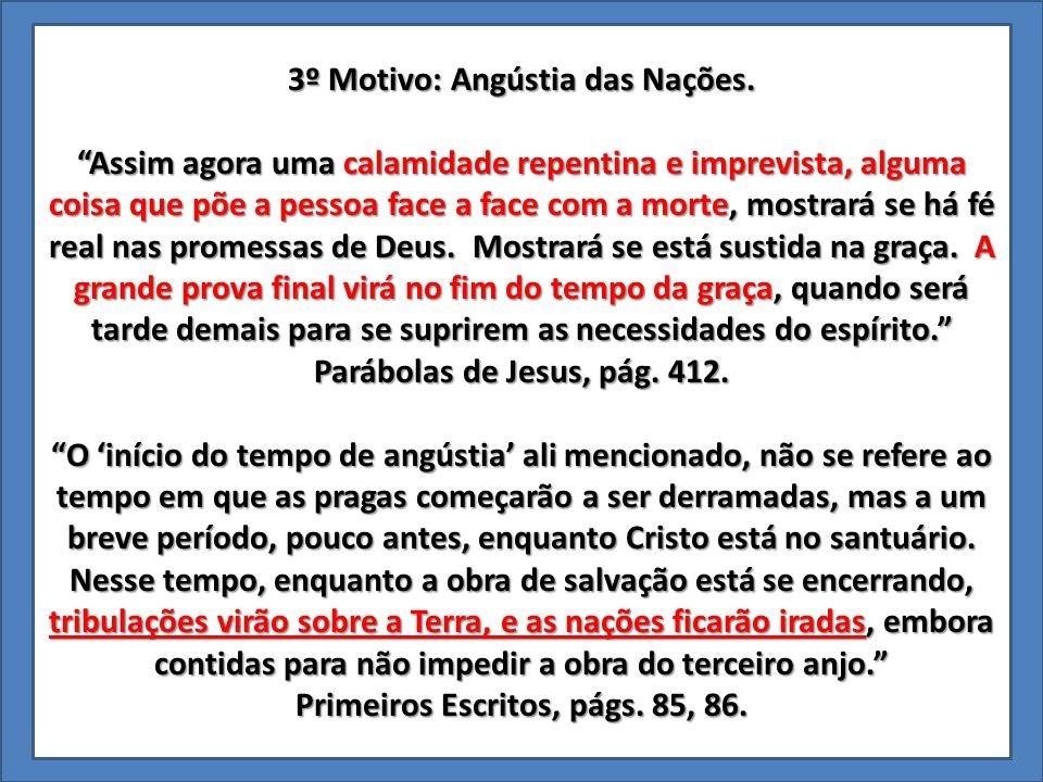 3º Motivo: Angústia das Nações. Primeiros Escritos, págs. 85, 86.