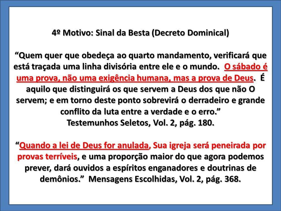 4º Motivo: Sinal da Besta (Decreto Dominical)
