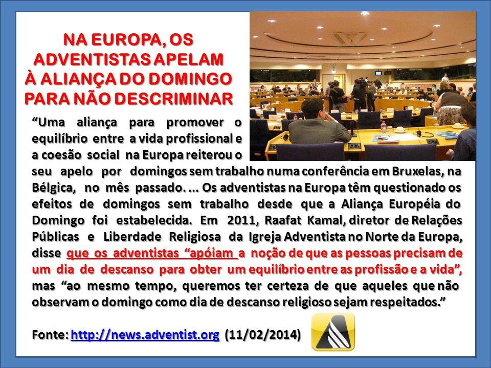 NA EUROPA, OS ADVENTISTAS APELAM À ALIANÇA DO DOMINGO