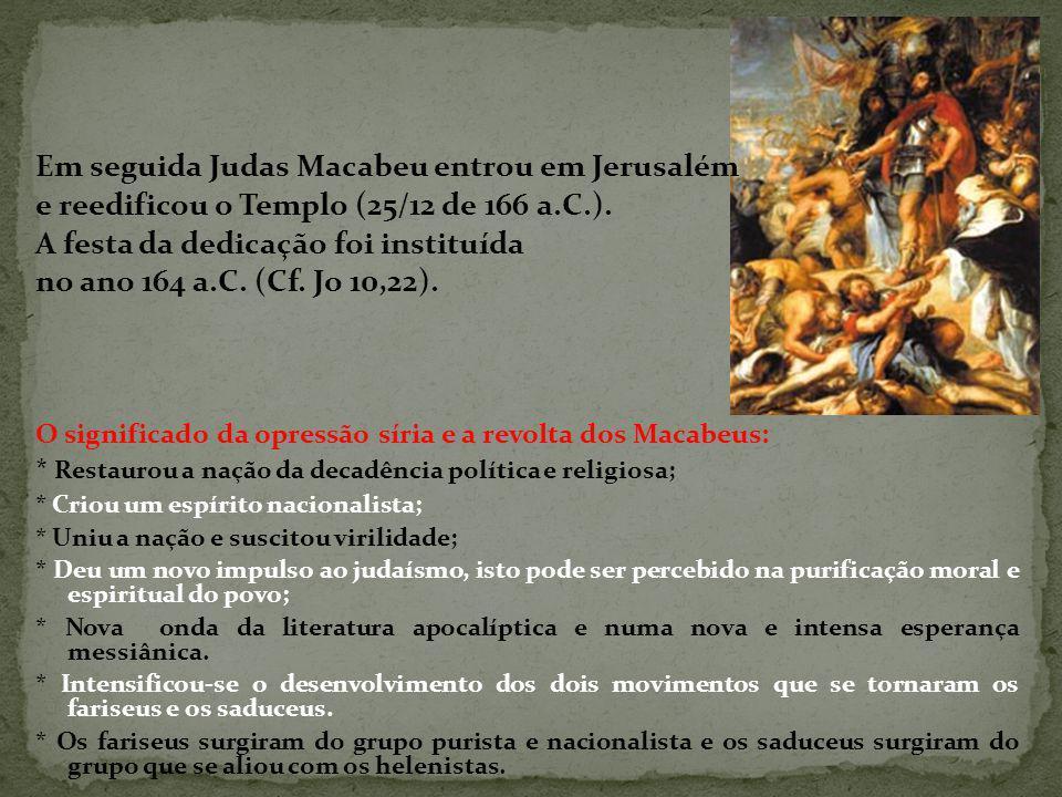 Em seguida Judas Macabeu entrou em Jerusalém