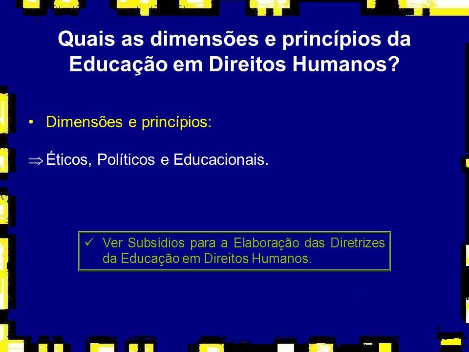 Quais as dimensões e princípios da Educação em Direitos Humanos
