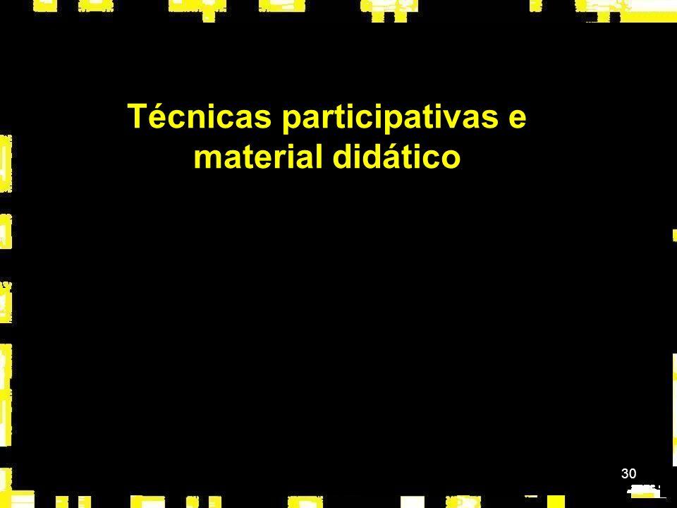 Técnicas participativas e material didático