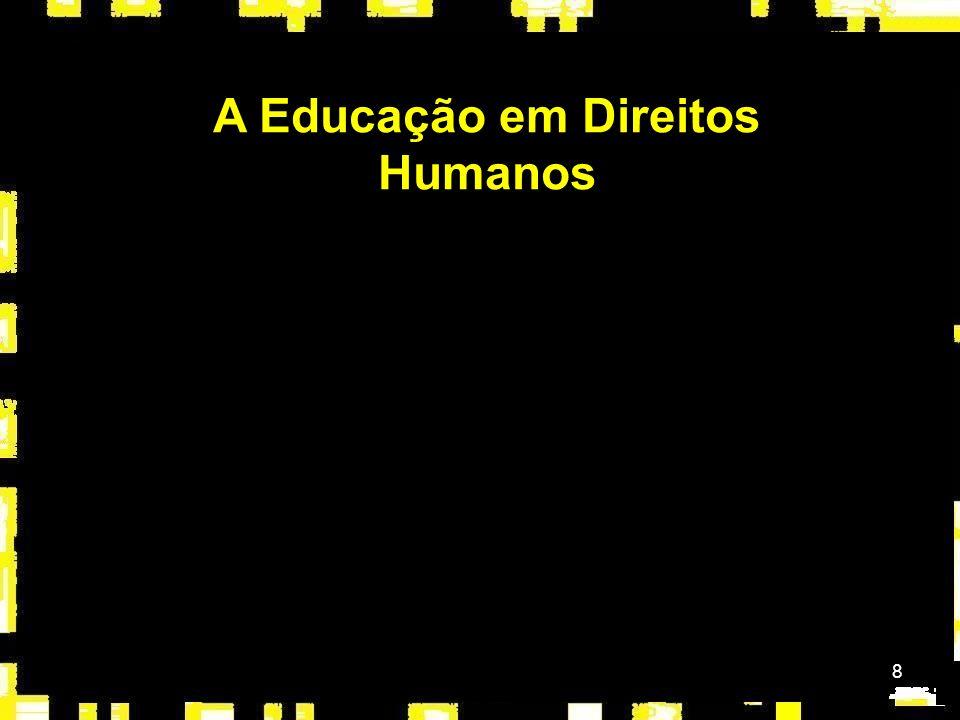 A Educação em Direitos Humanos