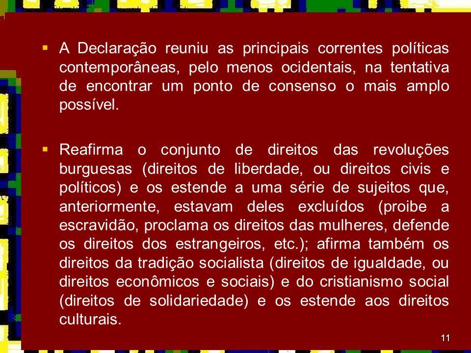 A Declaração reuniu as principais correntes políticas contemporâneas, pelo menos ocidentais, na tentativa de encontrar um ponto de consenso o mais amplo possível.