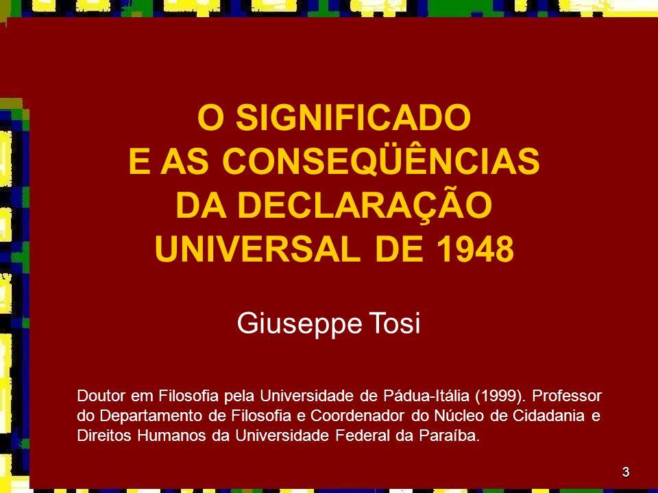 O SIGNIFICADO E AS CONSEQÜÊNCIAS DA DECLARAÇÃO UNIVERSAL DE 1948