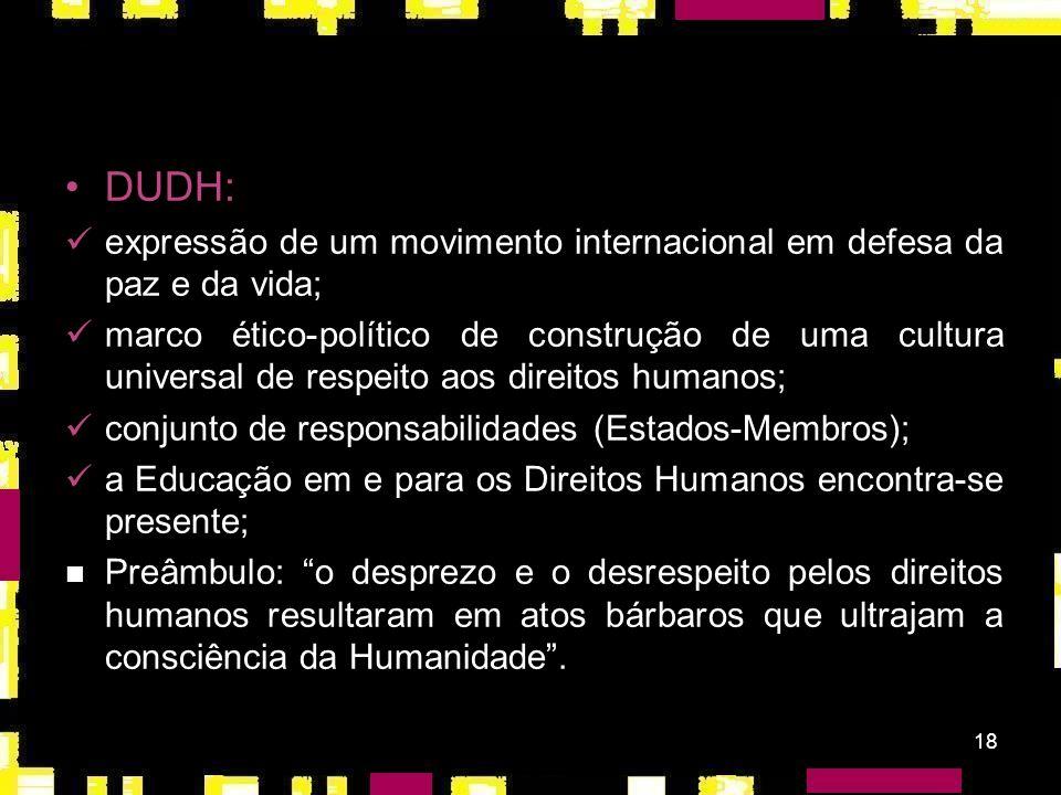 DUDH:expressão de um movimento internacional em defesa da paz e da vida;