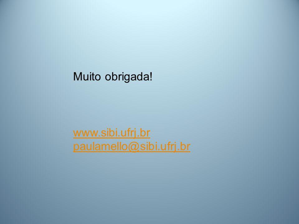 Muito obrigada! www.sibi.ufrj.br paulamello@sibi.ufrj.br