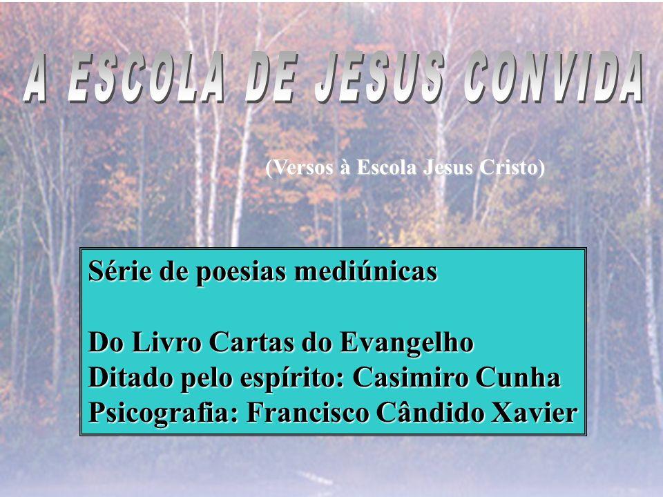 A ESCOLA DE JESUS CONVIDA
