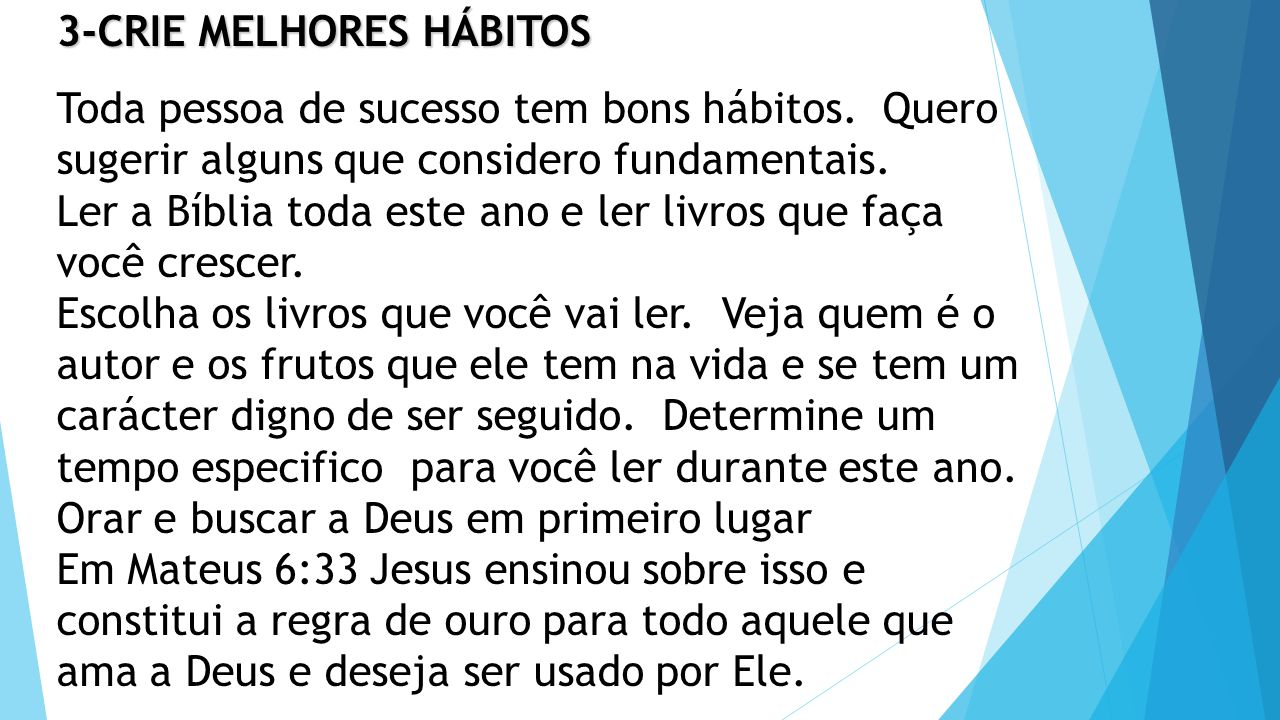 3-CRIE MELHORES HÁBITOS Toda pessoa de sucesso tem bons hábitos