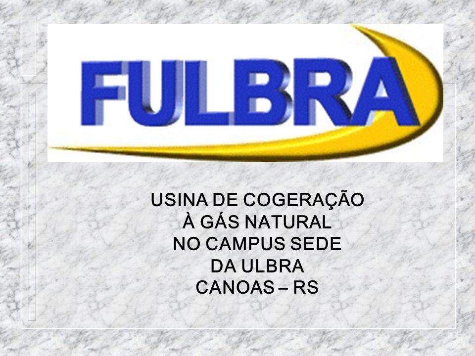 USINA DE COGERAÇÃO À GÁS NATURAL NO CAMPUS SEDE DA ULBRA CANOAS – RS