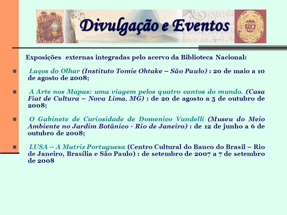 Divulgação e Eventos Exposições externas integradas pelo acervo da Biblioteca Nacional: