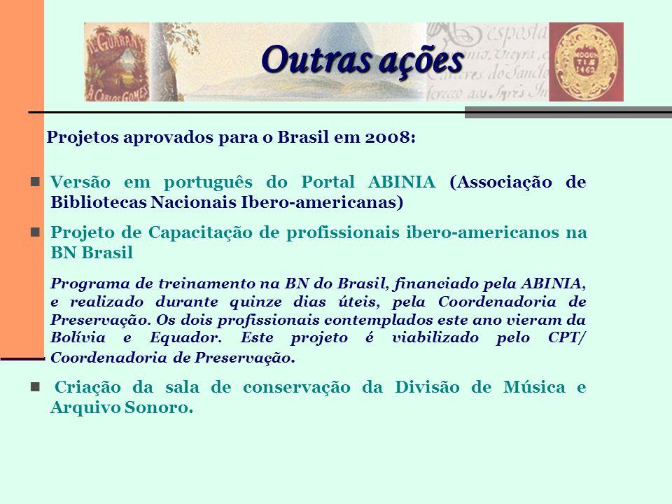 Outras ações Projetos aprovados para o Brasil em 2008: