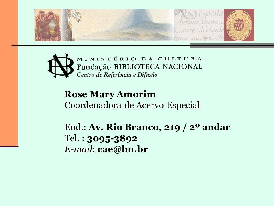 Rose Mary Amorim Coordenadora de Acervo Especial