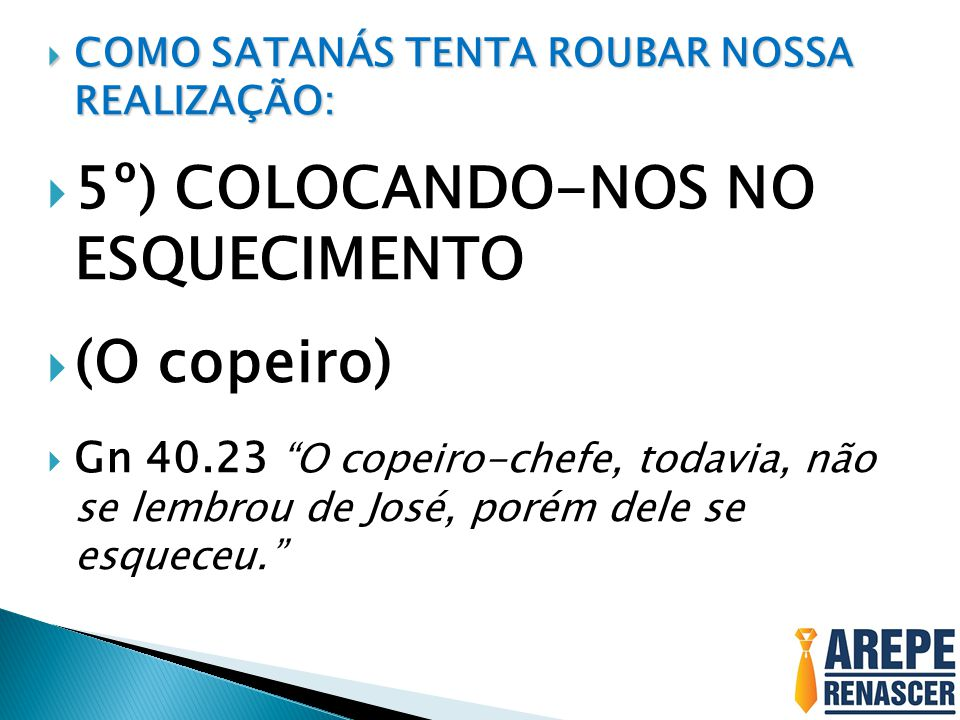 5º) COLOCANDO-NOS NO ESQUECIMENTO (O copeiro)