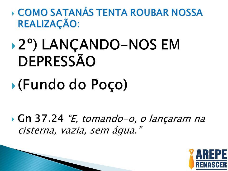 2º) LANÇANDO-NOS EM DEPRESSÃO (Fundo do Poço)