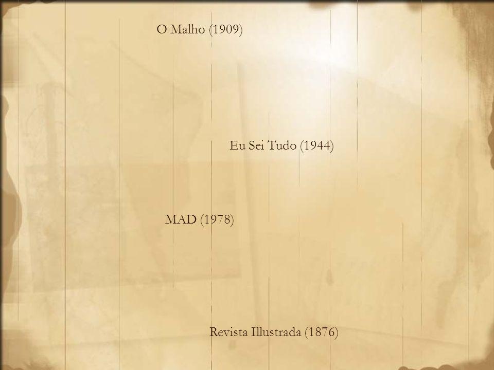 O Malho (1909) Eu Sei Tudo (1944) MAD (1978) Revista Illustrada (1876)