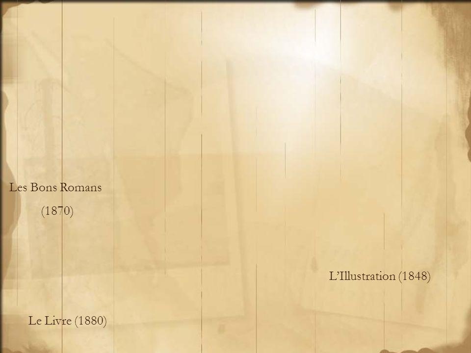 Les Bons Romans (1870) L'Illustration (1848) Le Livre (1880)