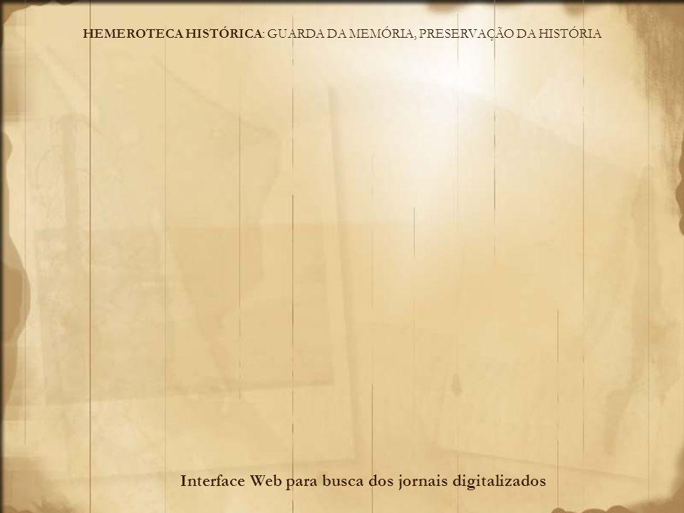 HEMEROTECA HISTÓRICA: GUARDA DA MEMÓRIA, PRESERVAÇÃO DA HISTÓRIA