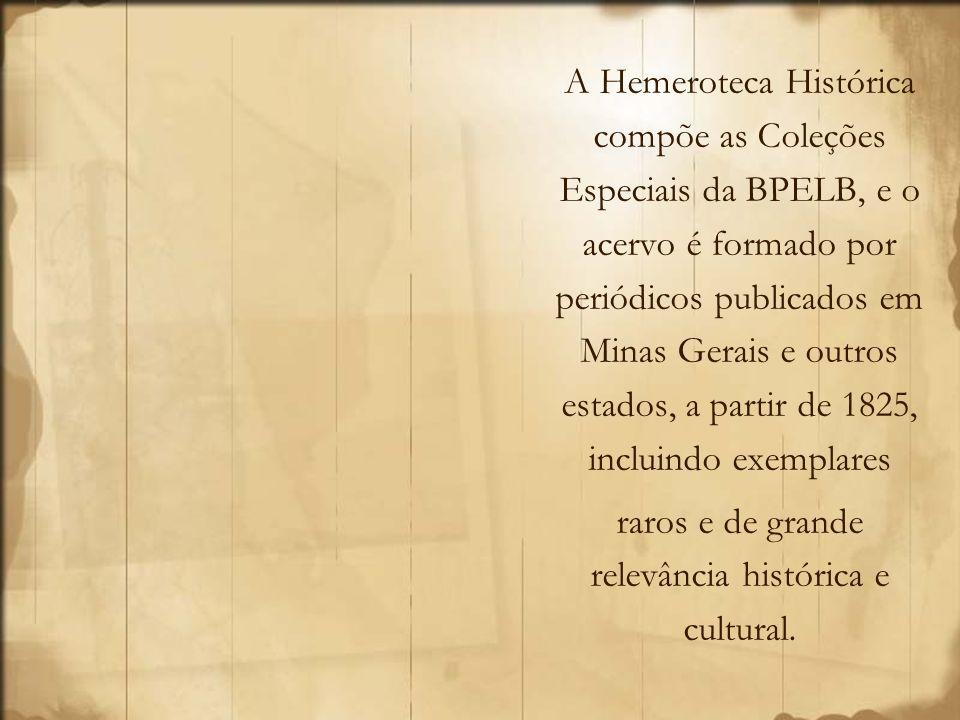raros e de grande relevância histórica e cultural.