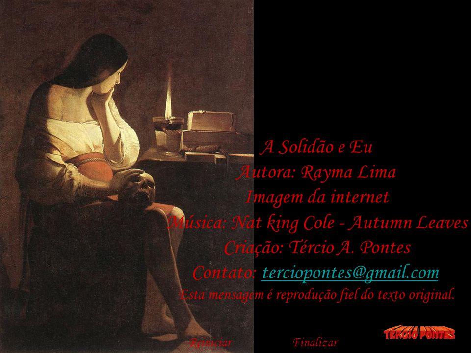 Música: Nat king Cole - Autumn Leaves Criação: Tércio A. Pontes