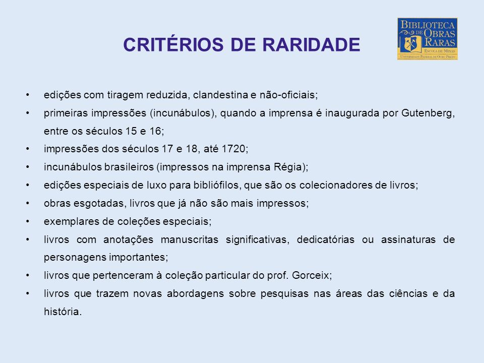 CRITÉRIOS DE RARIDADE edições com tiragem reduzida, clandestina e não-oficiais;
