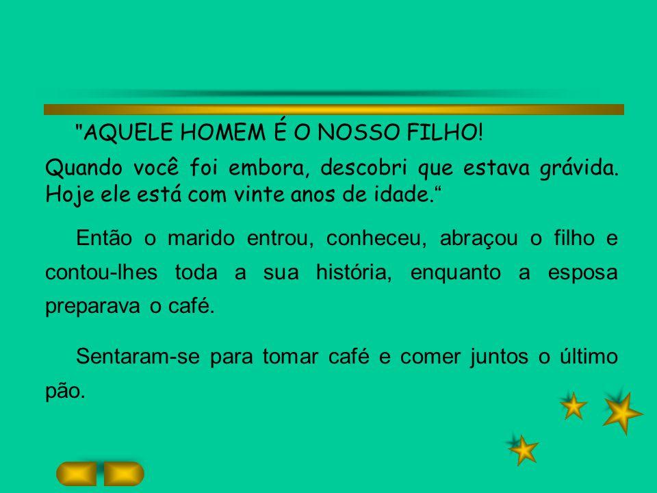AQUELE HOMEM É O NOSSO FILHO!