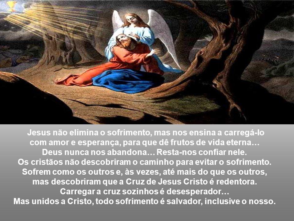 Jesus não elimina o sofrimento, mas nos ensina a carregá-lo