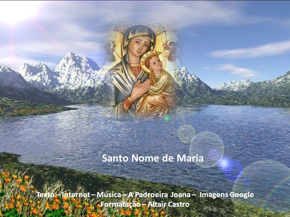 Santo Nome de Maria Texto – Internet – Música – A Padroeira Joana – Imagens Google.