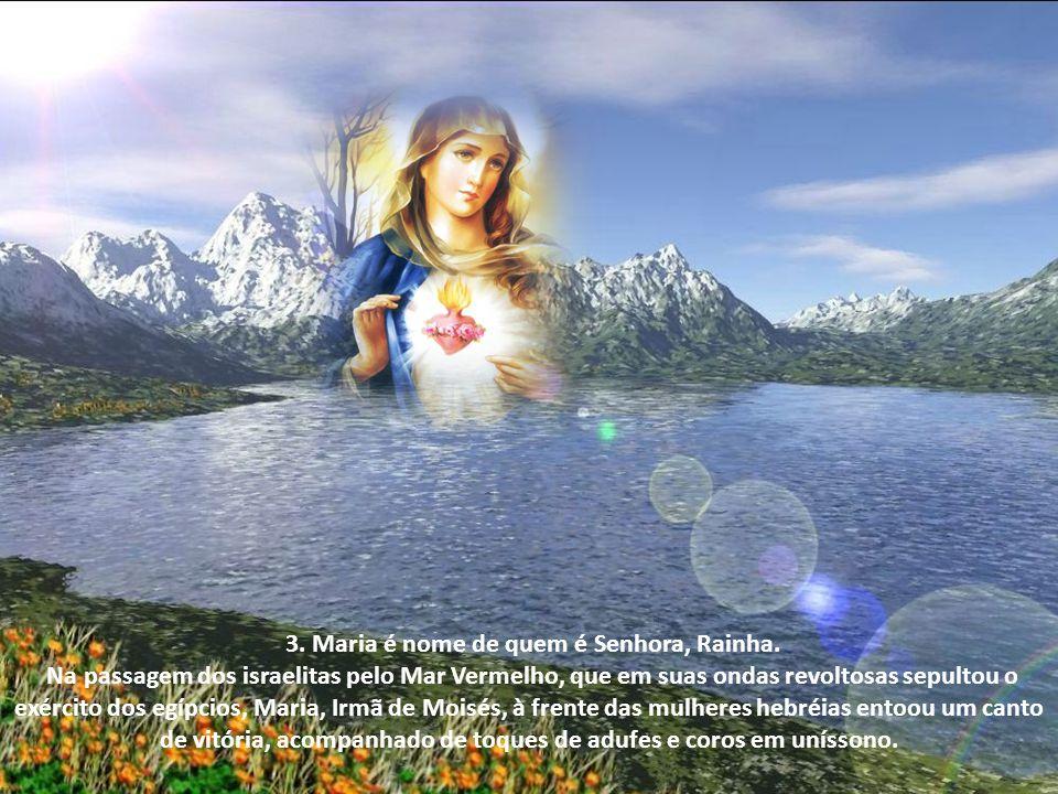 3. Maria é nome de quem é Senhora, Rainha.