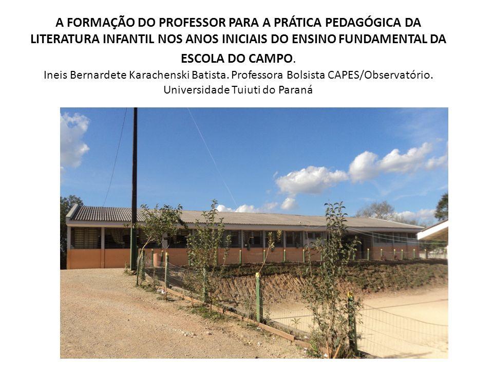 A FORMAÇÃO DO PROFESSOR PARA A PRÁTICA PEDAGÓGICA DA LITERATURA INFANTIL NOS ANOS INICIAIS DO ENSINO FUNDAMENTAL DA ESCOLA DO CAMPO.