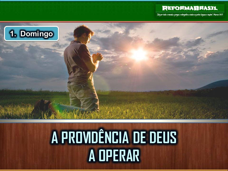 A PROVIDÊNCIA DE DEUS A OPERAR