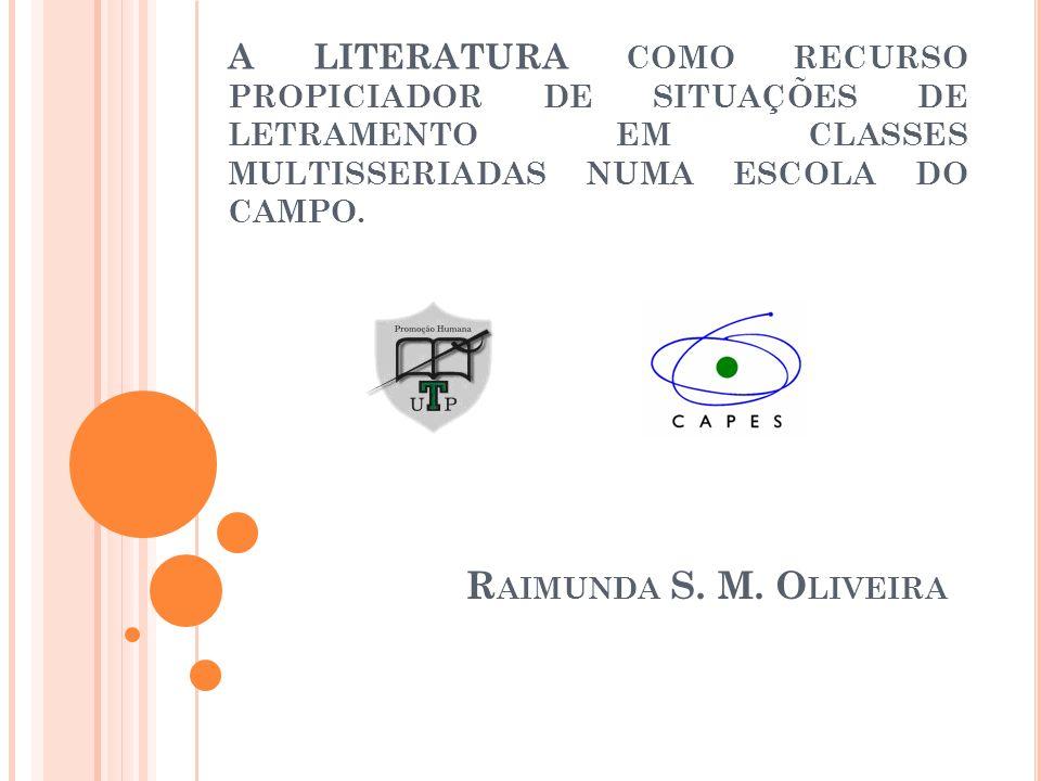 A LITERATURA COMO RECURSO PROPICIADOR DE SITUAÇÕES DE LETRAMENTO EM CLASSES MULTISSERIADAS NUMA ESCOLA DO CAMPO.