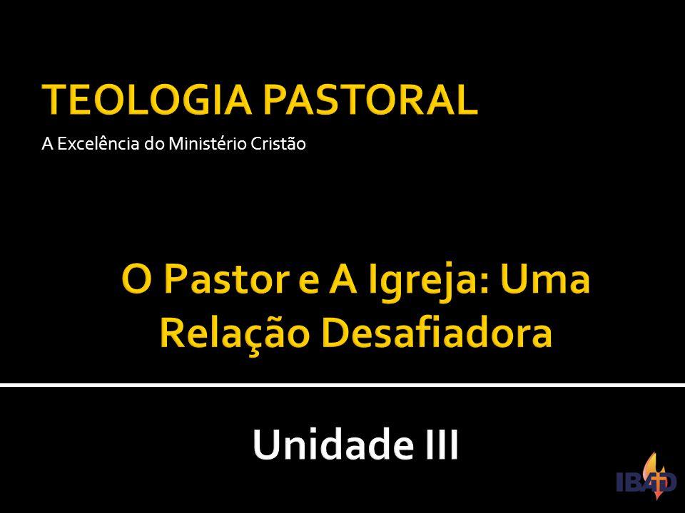 O Pastor e A Igreja: Uma Relação Desafiadora