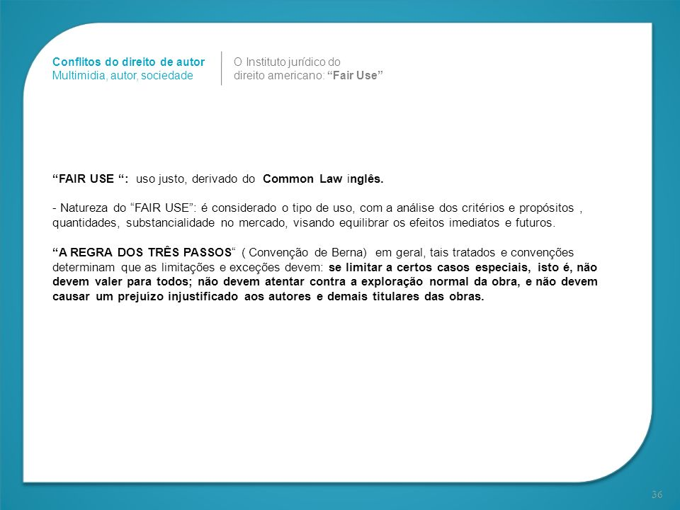 FAIR USE : uso justo, derivado do Common Law inglês.