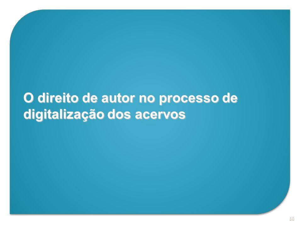O direito de autor no processo de digitalização dos acervos